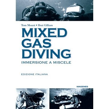 Manuale Mixed gas diving Tom Mount e Bret Gilliam